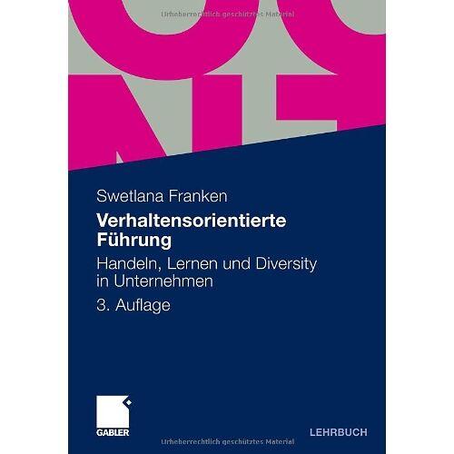 Swetlana Franken - Verhaltensorientierte Führung: Handeln, Lernen und Diversity in Unternehmen - Preis vom 14.04.2021 04:53:30 h