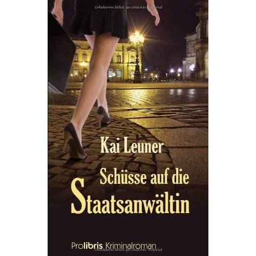 Kai Leuner - Schüsse auf die Staatsanwältin: Dresden Krimi - Preis vom 04.10.2020 04:46:22 h