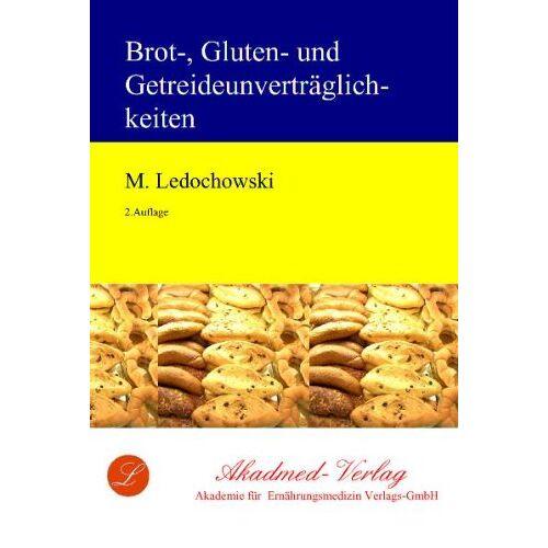 Maximilian Ledochowski - Brot-, Gluten- und Getreideunverträglichkeiten - Preis vom 23.02.2021 06:05:19 h