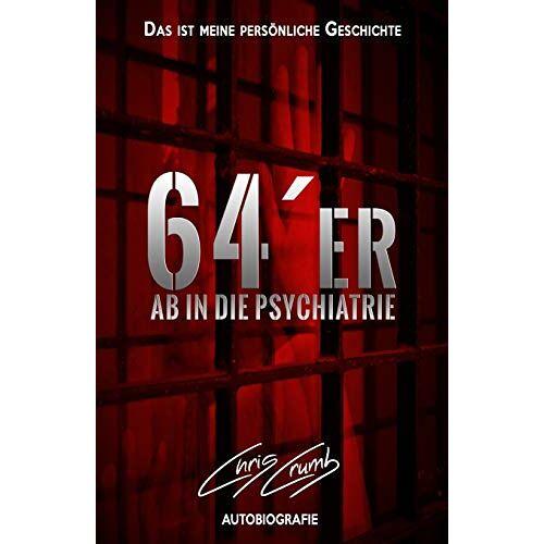 Chris Crumb - 64er: Ab in die Psychiatrie - Preis vom 12.05.2021 04:50:50 h