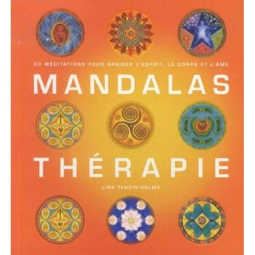 Lisa Tenzin-Dolma - Mandalas thérapie : 30 Méditations pour apaiser l'esprit, le corps et l'âme - Preis vom 14.05.2021 04:51:20 h