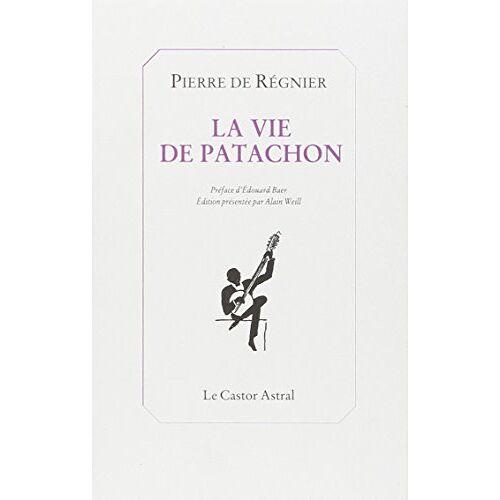 Régnier, Pierre de - La vie de Patachon - Preis vom 10.09.2020 04:46:56 h