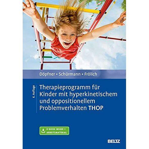 Manfred Döpfner - Therapieprogramm für Kinder mit hyperkinetischem und oppositionellem Problemverhalten THOP: Mit E-Book inside und Arbeitsmaterial (Materialien für die klinische Praxis) - Preis vom 24.02.2021 06:00:20 h
