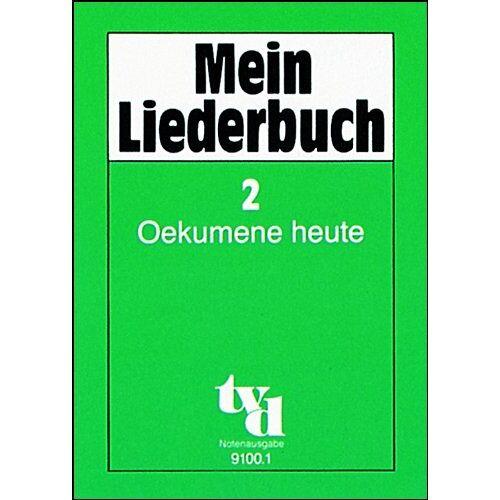 Eckart Bücken - Mein Liederbuch 2 - Oekumene heute. Textausgabe: Mein Liederbuch 2. Oekumene heute. Notenausgabe: 225 Lieder - Preis vom 22.01.2020 06:01:29 h