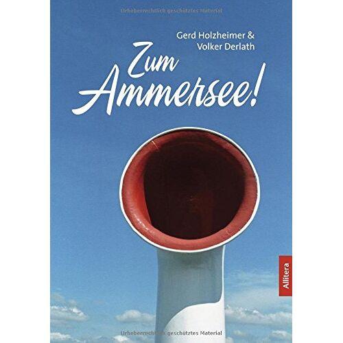 Gerd Holzheimer - Zum Ammersee! - Preis vom 05.09.2020 04:49:05 h