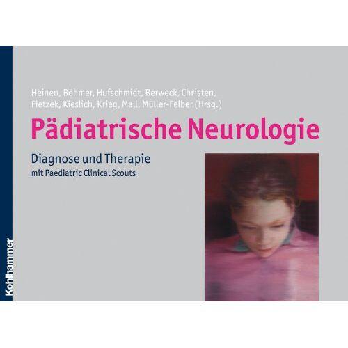 Florian Heinen - Pädiatrische Neurologie: Diagnose und Therapie - Preis vom 11.05.2021 04:49:30 h