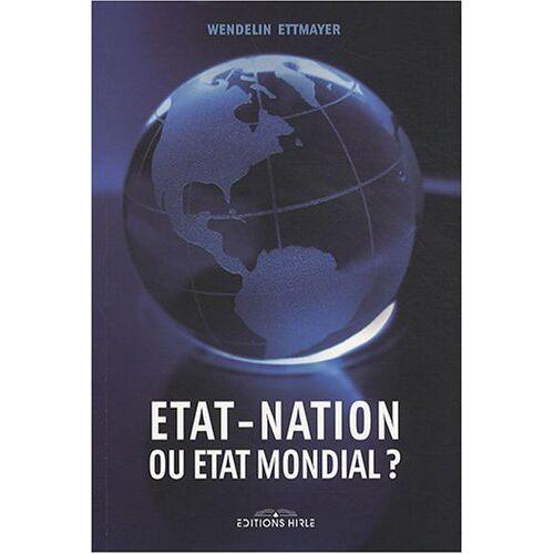 Wendelin Ettmayer - Etat-nation ou Etat mondial ? - Preis vom 13.05.2021 04:51:36 h