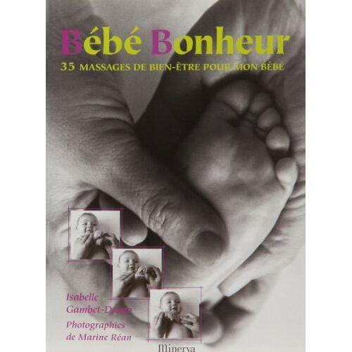 Isabelle Gambet-Drago - Bébé Bonheur - Preis vom 06.03.2021 05:55:44 h