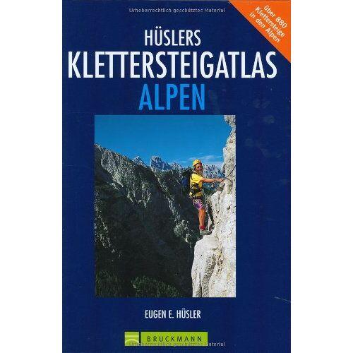 Hüsler, Eugen E. - Hüslers Klettersteigatlas Alpen. Über 880 Klettersteige in den Alpen - Preis vom 24.02.2021 06:00:20 h