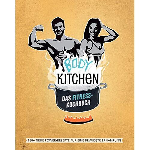 Yvonne Pferrer - Body Kitchen – Das Fitness-Kochbuch: 150 neue Fitness-Rezepte für eine bewusste Ernährung - Preis vom 14.05.2021 04:51:20 h