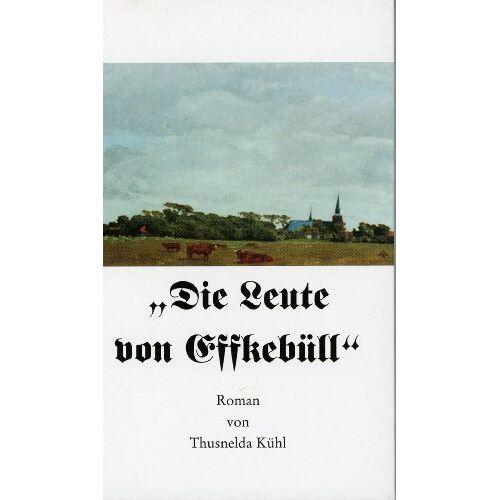 Thusnelda Kühl - Die Leute von Effkebüll: Roman - Preis vom 20.10.2020 04:55:35 h
