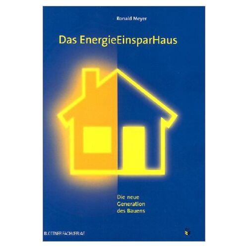 Ronald Meyer - Das EnergieEinsparHaus. Die neue Generation des Bauens - Preis vom 17.04.2021 04:51:59 h