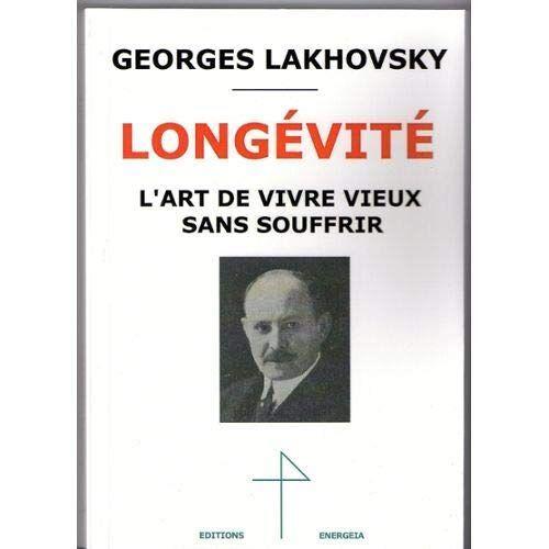 Georges Lakhovsky - Georges Lakhovsky Longévité - Preis vom 18.04.2021 04:52:10 h