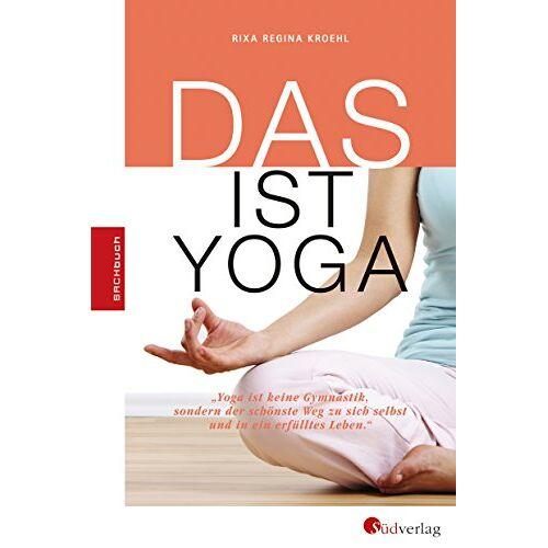 Rixa Regina Kroehl - DAS ist Yoga - Preis vom 06.04.2020 04:59:29 h