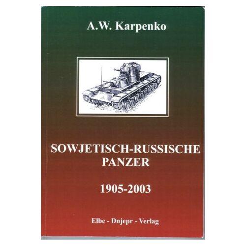 Karpenko, A W - Sowjetisch-russische Panzer (1905-2003) - Preis vom 19.10.2020 04:51:53 h