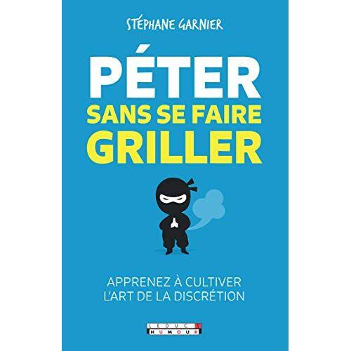 Stéphane Garnier - Peter Sans Se Faire Griller - Preis vom 06.09.2020 04:54:28 h