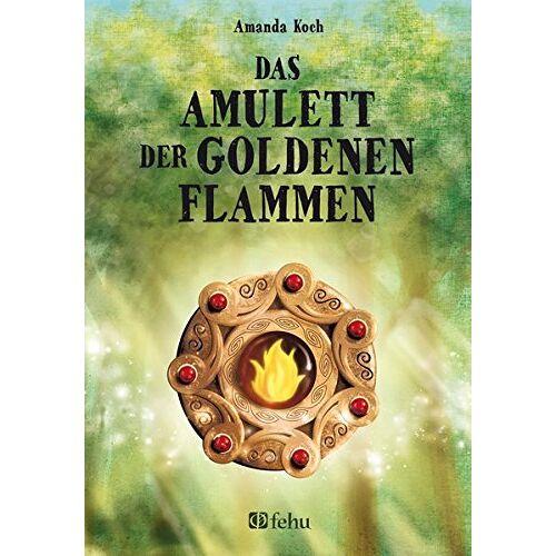 Amanda Koch - Das Amulett der goldenen Flammen (fehu Fantasy) - Preis vom 21.10.2020 04:49:09 h
