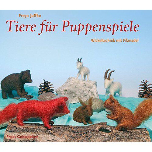 Freya Jaffke - Tiere für Puppenspiele: Wickeltechnik mit Filznadel (Arbeitsmaterial aus den Waldorfkindergärten) - Preis vom 11.05.2021 04:49:30 h