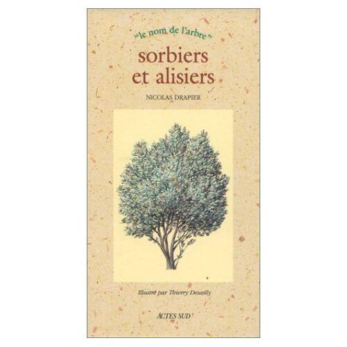 Nicolas Drapier - Sorbiers et alisiers: - LE NOM DE L'ARBRE (NATURE) - Preis vom 24.01.2021 06:07:55 h