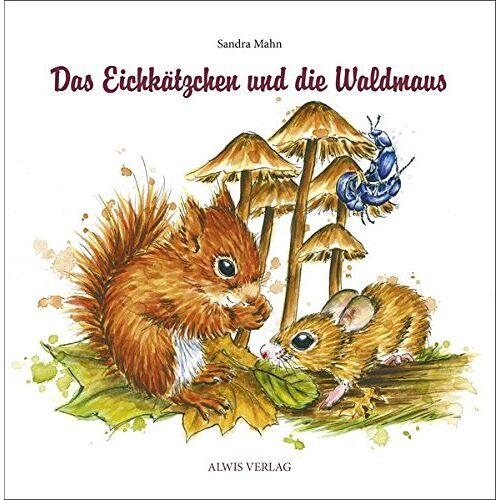 Sandra Mahn - Das Eichkätzchen und die Waldmaus - Preis vom 27.02.2021 06:04:24 h