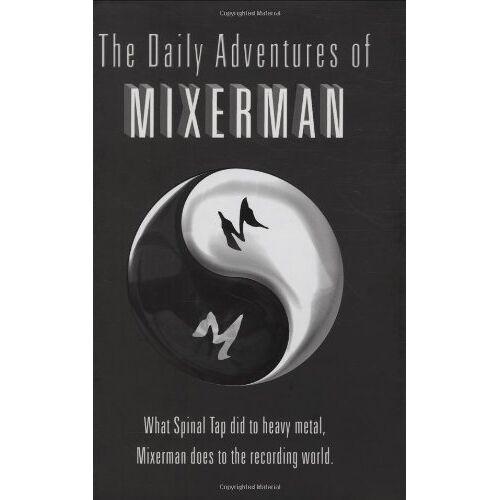 Mixerman - The Daily Adventures of Mixerman - Preis vom 21.10.2020 04:49:09 h