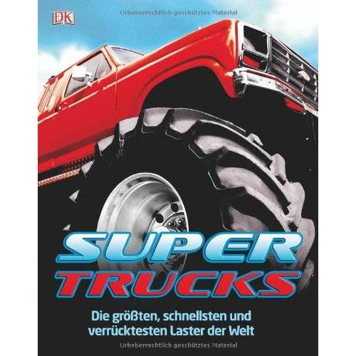 - Supertrucks: Die größten, schnellsten und verrücktesten Laster der Welt: Die größten, schnellsten und verrÃ1/4cktesten Laster der Welt - Preis vom 16.04.2021 04:54:32 h