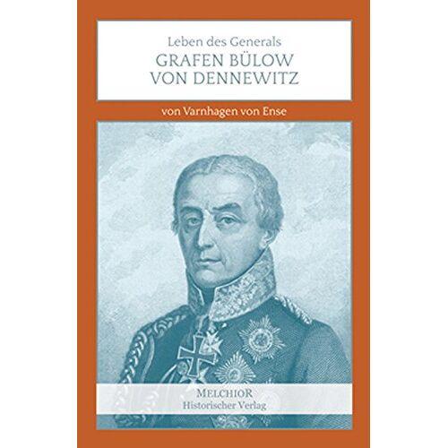 - Leben des Generals Grafen Bülow von Dennewitz - Preis vom 13.05.2021 04:51:36 h