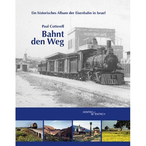Paul Cotterell - Bahnt den Weg: Ein historisches Album der Eisenbahn in Israel - Preis vom 12.04.2021 04:50:28 h