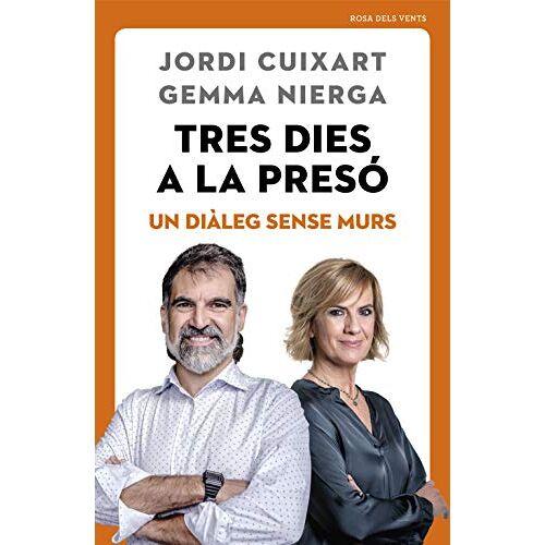 Jordi Cuixart - Tres dies a la presó: Un diàleg sense murs (Divulgació) - Preis vom 13.05.2021 04:51:36 h