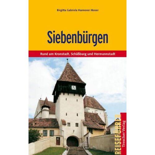 Birgitta Gabriela Hannover - Siebenbürgen: Rund um Kronstadt, Schäßburg und Hermannstadt - Preis vom 11.05.2021 04:49:30 h