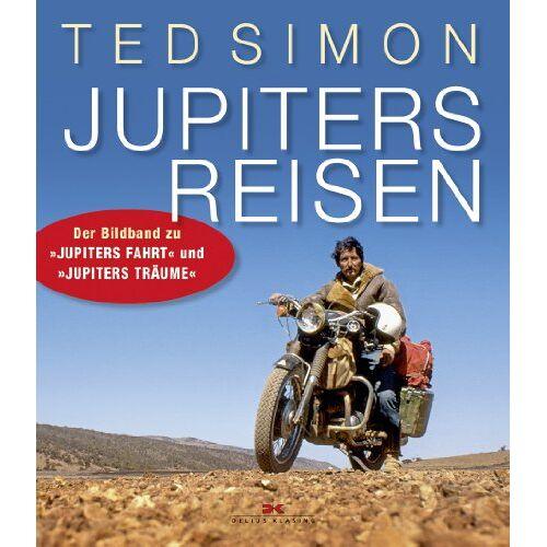 Ted Simon - Jupiters Reisen: Der Bildband zu Jupiters Fahrt und Jupiters Träume - Preis vom 24.01.2021 06:07:55 h