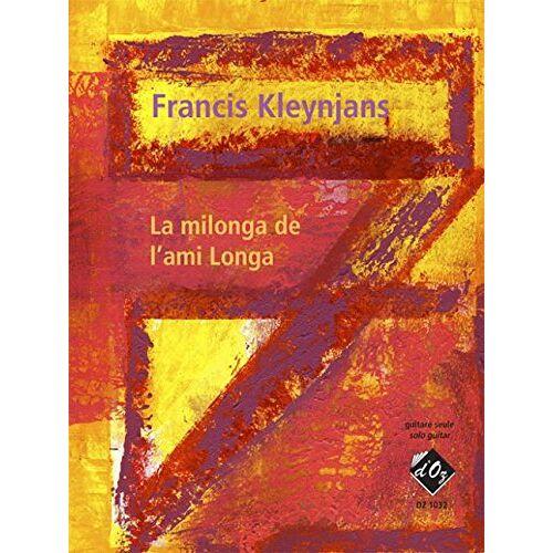 - La milonga de l'ami Longa, opus 237 - Gitarre - Buch - Preis vom 24.02.2021 06:00:20 h