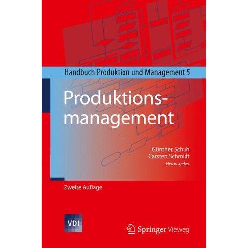 Günther Schuh - Produktionsmanagement: Handbuch Produktion und Management 5 (VDI-Buch) - Preis vom 05.05.2021 04:54:13 h