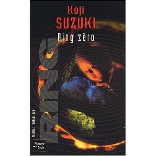 Koji Suzuki - Ring zéro - Preis vom 27.02.2021 06:04:24 h