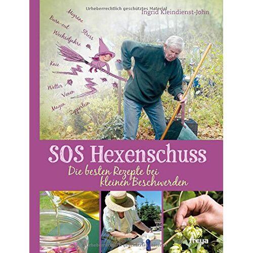 Ingrid Kleindienst-John - SOS Hexenschuss: Die besten Rezepte bei kleinen Beschwerden - Preis vom 14.04.2021 04:53:30 h