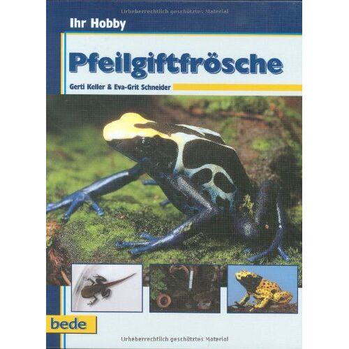 Gerti Keller - Pfeilgiftfrösche, Ihr Hobby - Preis vom 18.10.2020 04:52:00 h