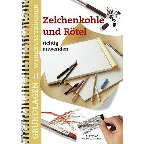 Canal, Maria F - Zeichenkohle, Rötel und Kreide richtig anwenden (Grundlagenwerkstatt) - Preis vom 23.01.2020 06:02:57 h