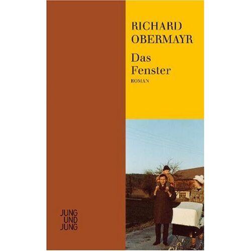 Richard Obermayr - Das Fenster: Roman - Preis vom 18.10.2020 04:52:00 h