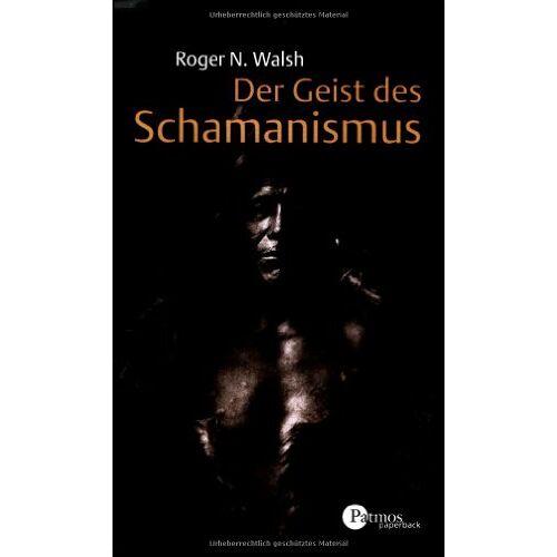 Walsh, Roger N. - Der Geist des Schamanismus - Preis vom 10.05.2021 04:48:42 h
