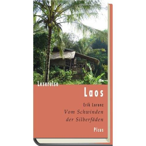 Erik Lorenz - Lesereise Laos. Vom Schwinden der Silberfäden - Preis vom 21.10.2020 04:49:09 h