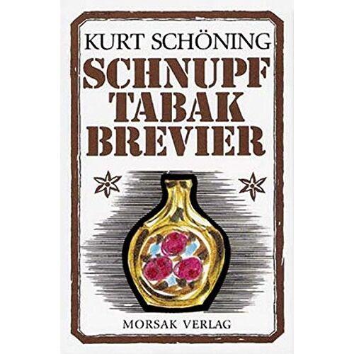 Kurt Schöning - Schnupftabakbrevier: Geschichtchen um den Schnupftabak - Preis vom 20.10.2020 04:55:35 h
