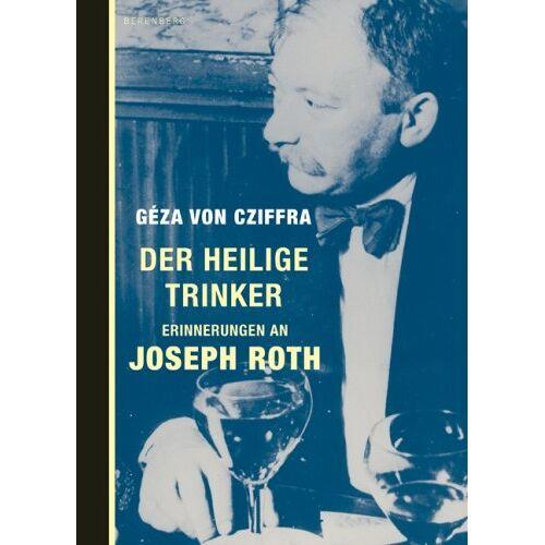 Geza von Cziffra - Der heilige Trinker: Erinnerungen an Joseph Roth - Preis vom 06.09.2020 04:54:28 h