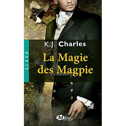 K.J. Charles - La Magie des Magpie - Preis vom 05.05.2021 04:54:13 h