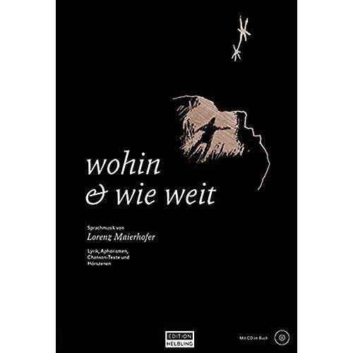 Lorenz Maierhofer - wohin & wie weit, Lyrik-Band inkl. CD: Sprachmusik von Lorenz Maierhofer - Preis vom 06.03.2021 05:55:44 h