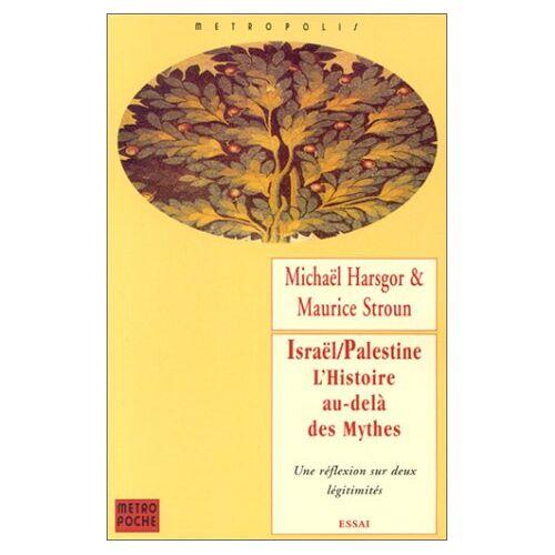 Michaël Harsgor - Israël - Palestine, l'histoire au-delà des mythes (Metropoche) - Preis vom 20.10.2020 04:55:35 h