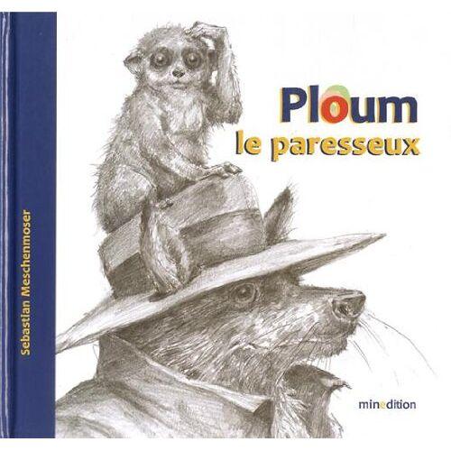 Sebastian Meschenmoser - Ploum, le paresseux - Preis vom 24.02.2021 06:00:20 h