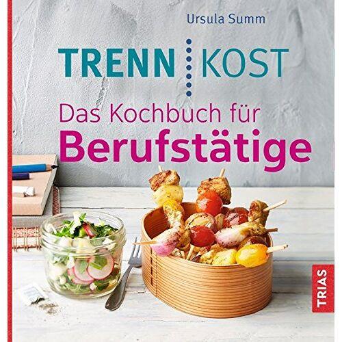 Ursula Summ - Trennkost. Das Kochbuch für Berufstätige - Preis vom 07.09.2020 04:53:03 h
