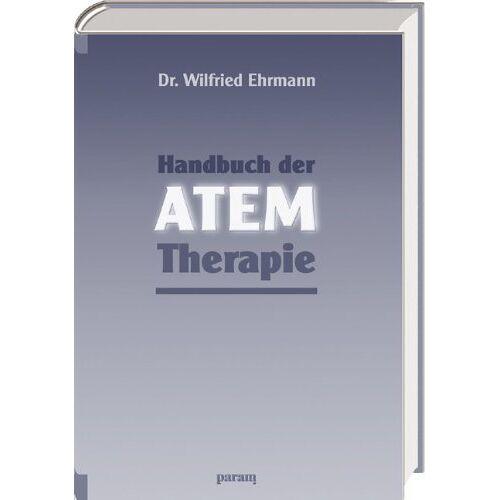 Wilfried Ehrmann - Handbuch der Atem-Therapie - Preis vom 01.11.2020 05:55:11 h