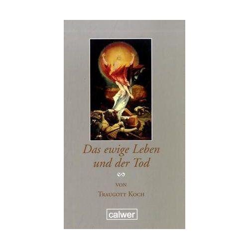 Traugott Koch - Das ewige Leben und der Tod - Preis vom 16.01.2021 06:04:45 h