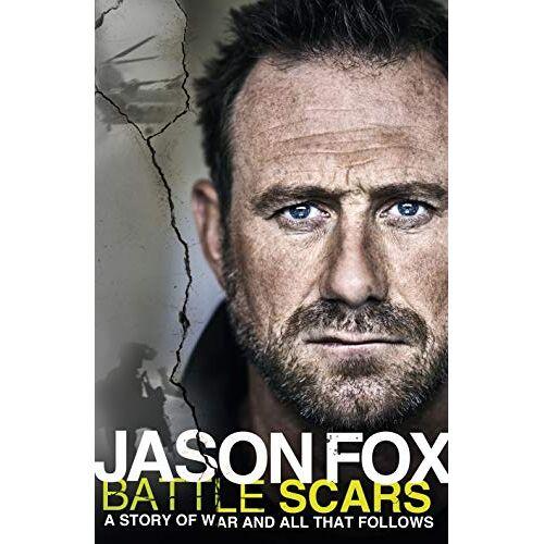 Jason Fox - Battle Scars: A Story of War and All That Follows - Preis vom 14.04.2021 04:53:30 h